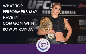 What Top Performers May Have In Common With Rowdy Ronda