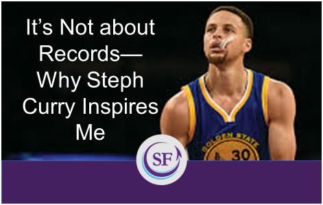 It's Not About Records — Why Steph Curry Inspires Me