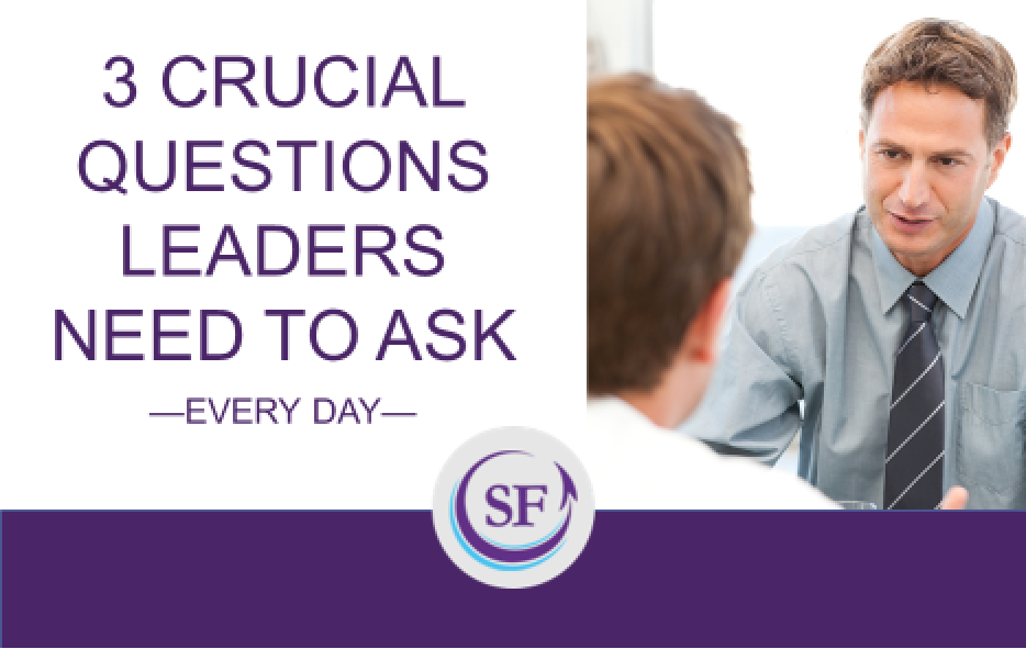 3 Crucial Questions Leaders Need to Ask Every Day thumbnail