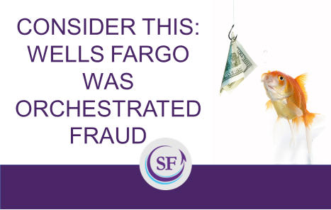 Consider This: Wells Fargo Scandal Was Orchestrated Fraud post image