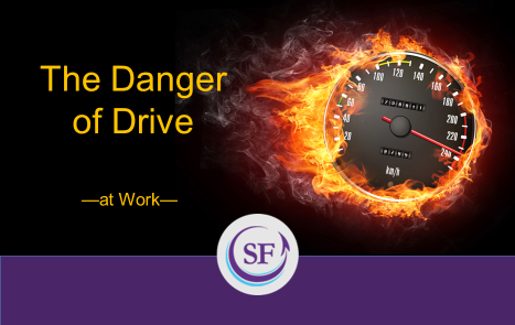 The Danger of Being Driven at Work post image