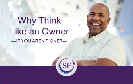 Why think like an owner if you aren't one?