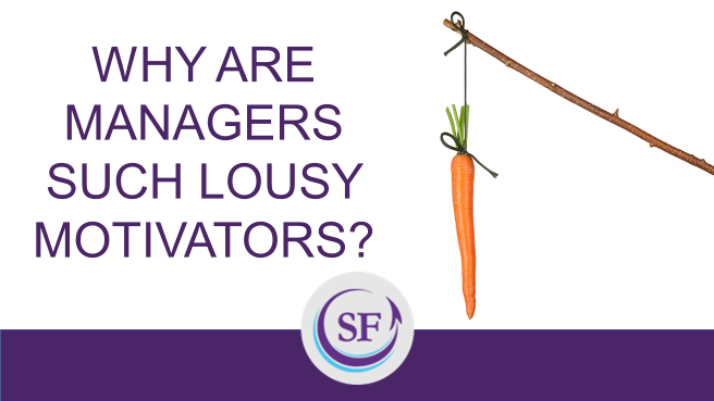 Why are managers such lousy motivators? post image