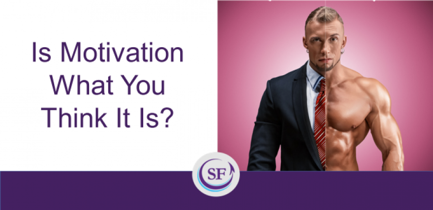 Is Motivation What You Think It Is?