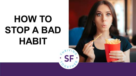 How to Stop a Bad Habit