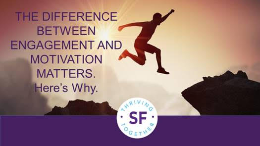 The Difference Between Engagement and Motivation Matters. Here's Why…