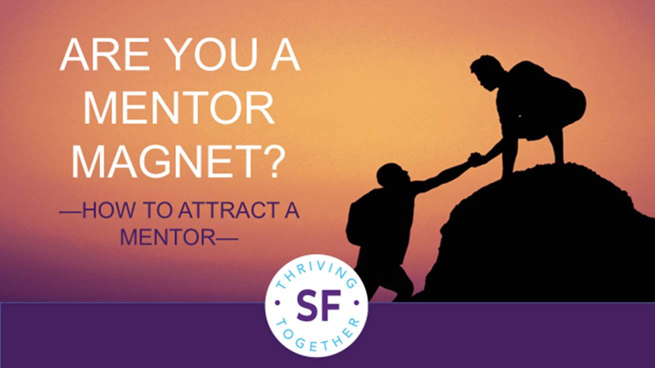 Are you a mentor magnet? thumbnail
