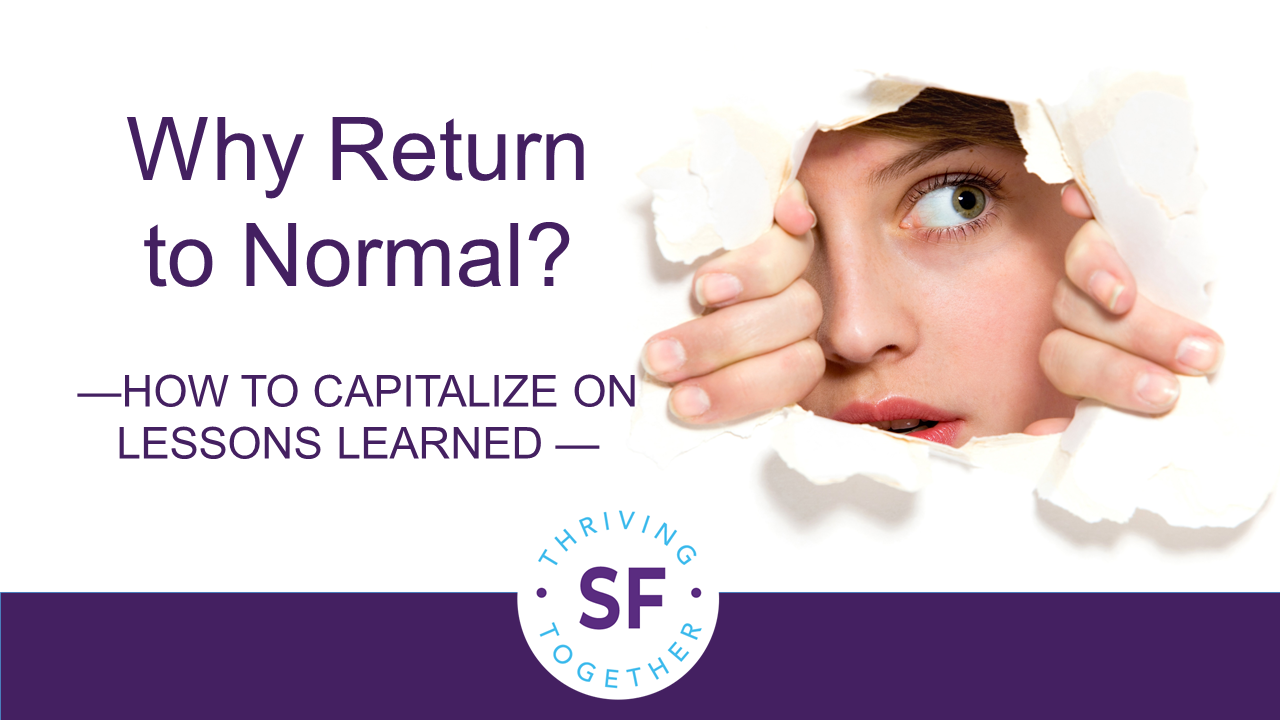 Why Return to Normal? How to Capitalize on Lessons Learned post image