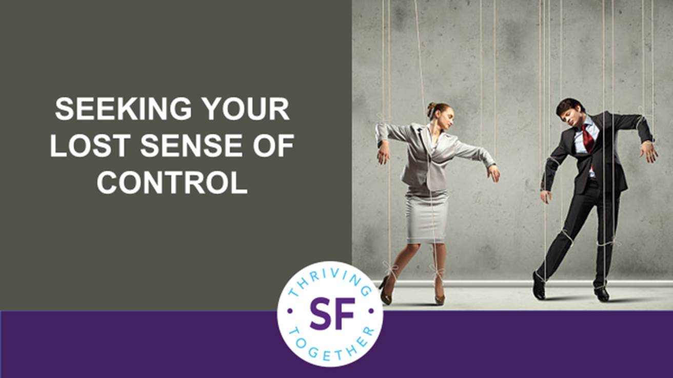 You've Lost Your Sense of Control. Now What?