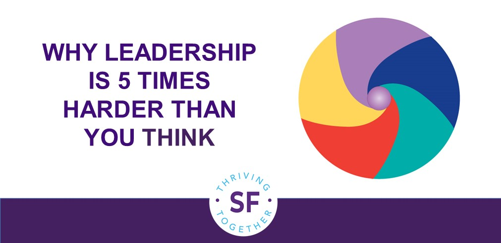 Why Leadership is 5 Times Harder Than You Think post image